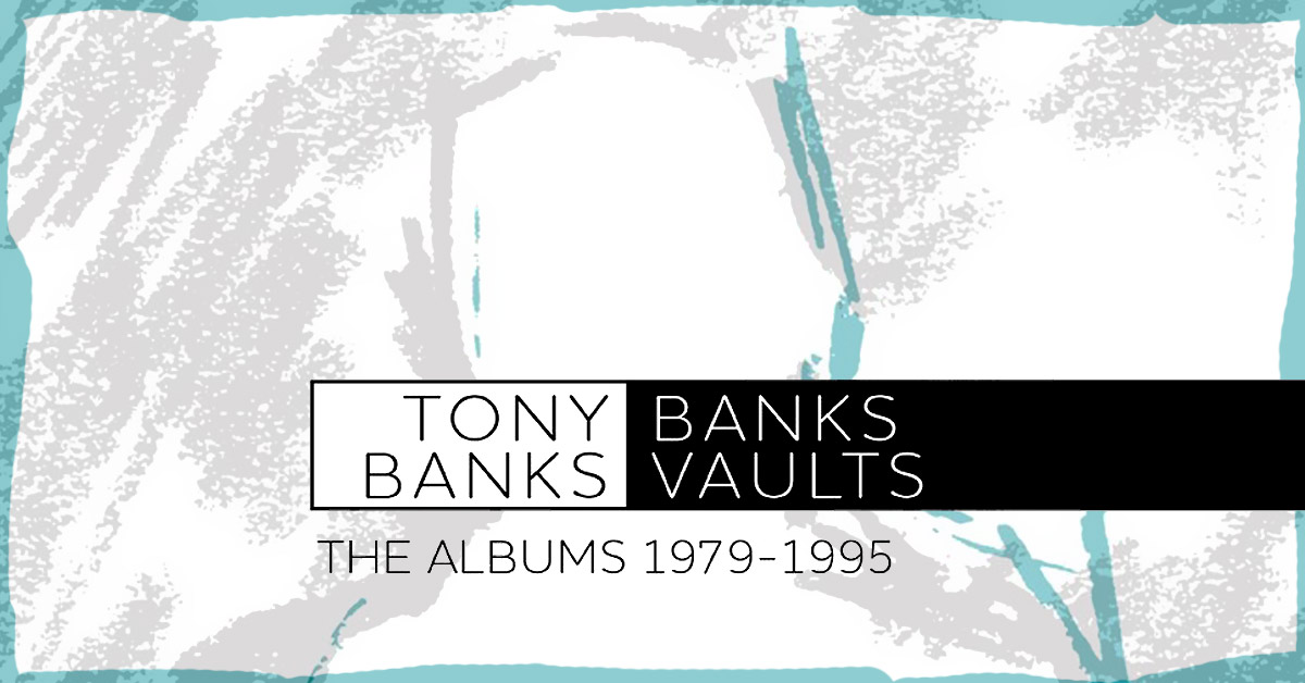 TONY BANKS - Banks Vaults: The Albums 1979-1995
