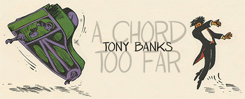 Tony Banks A Chord Too Far