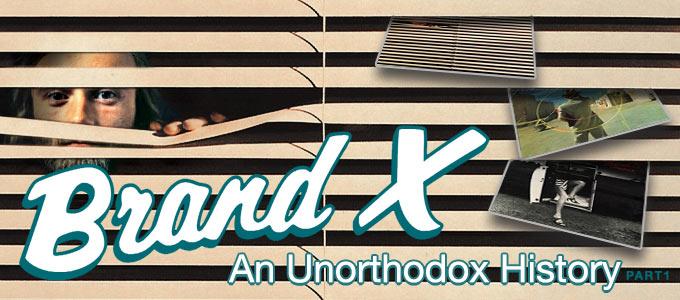 Brand X - An Urorthodox History