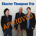 Chester Thompson Trio - Approved (CD)