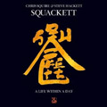 Steve Hackett & Chris Squire<br>SQUACKETT: A Life Within A Day (CD)