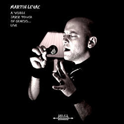 Martin Levac A Visible Jazz Touch To Genesis Live Cover