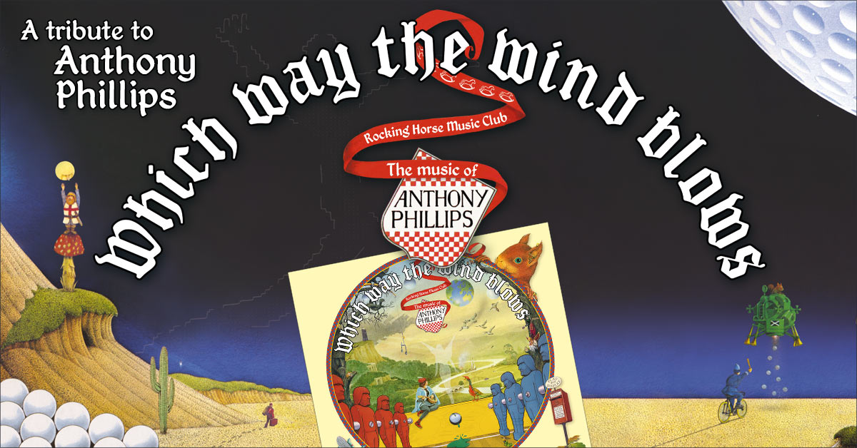 Which Way The Wind Blows The Music Of Anthony Phillips
