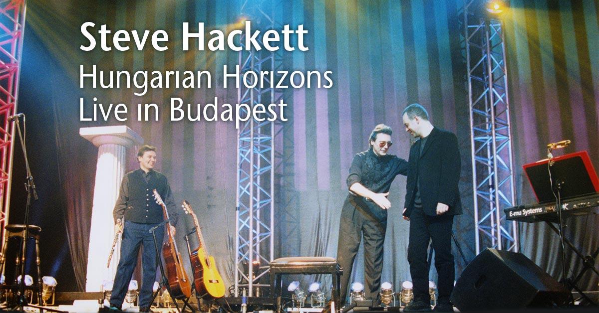 Hungarian Horizons: Steve und John Hackett live in Budapest