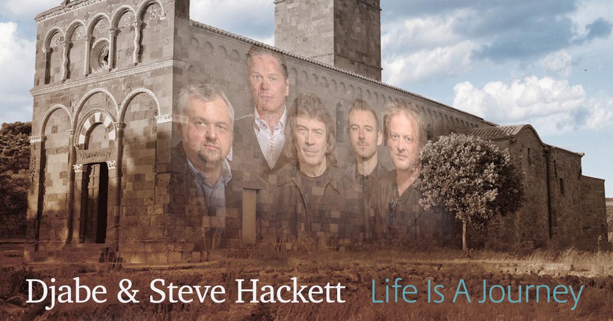 Djabe & Steve Hackett Life Is A Journey