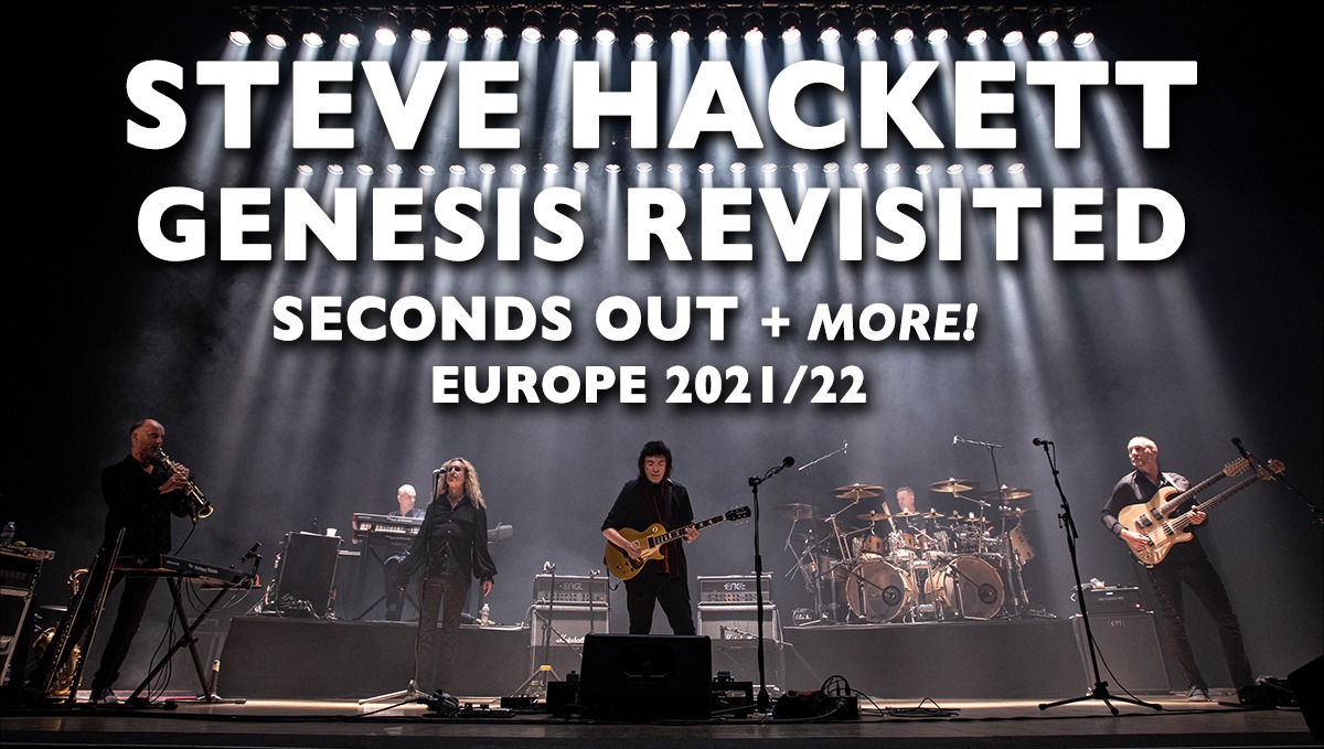 Steve Hackett live: Seconds Out and More 2021 and 2022