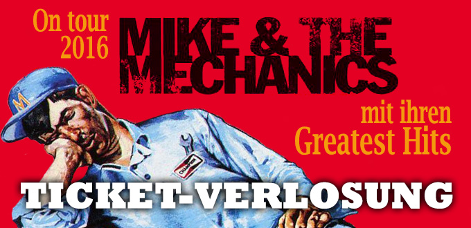 Mike + The Mechanics Verlosung