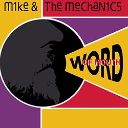 Mike + The Mechanics Word Of Mouth