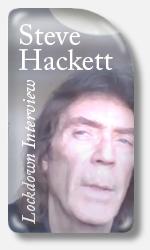 Steve Hackett Lockdown Interview 2021