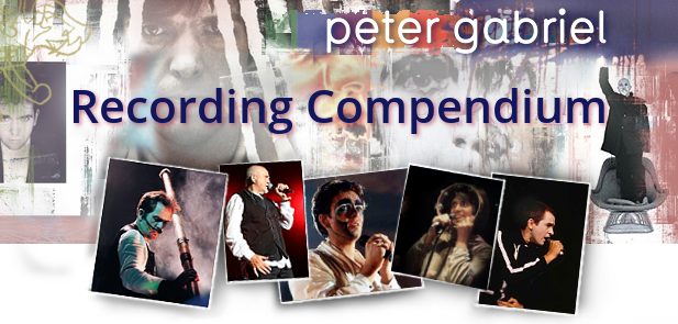 PETER GABRIEL Recording Compendium