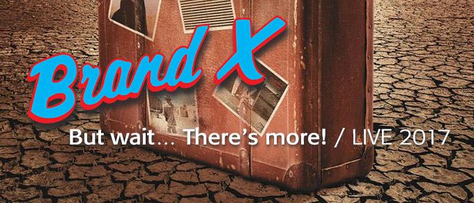 Brand X Live Album 2017