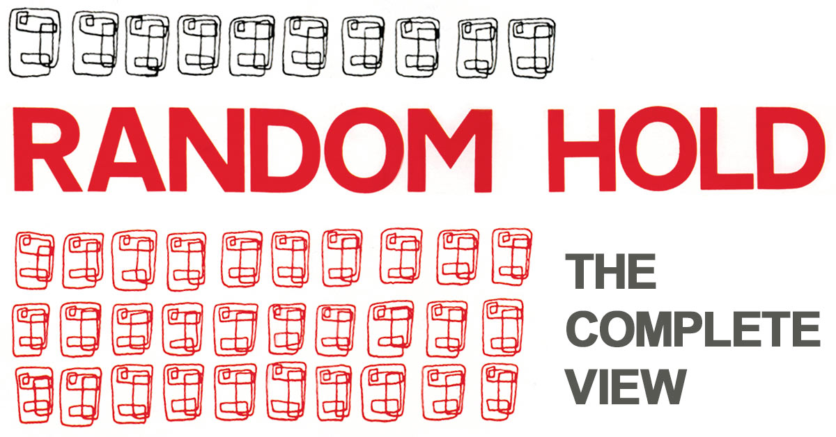 RANDOM HOLD - The Complete View