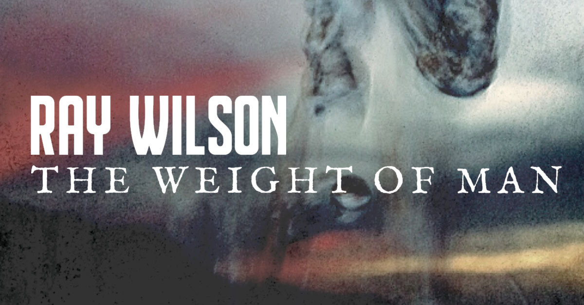 RAY WILSON - The Weight Of Man - album review
